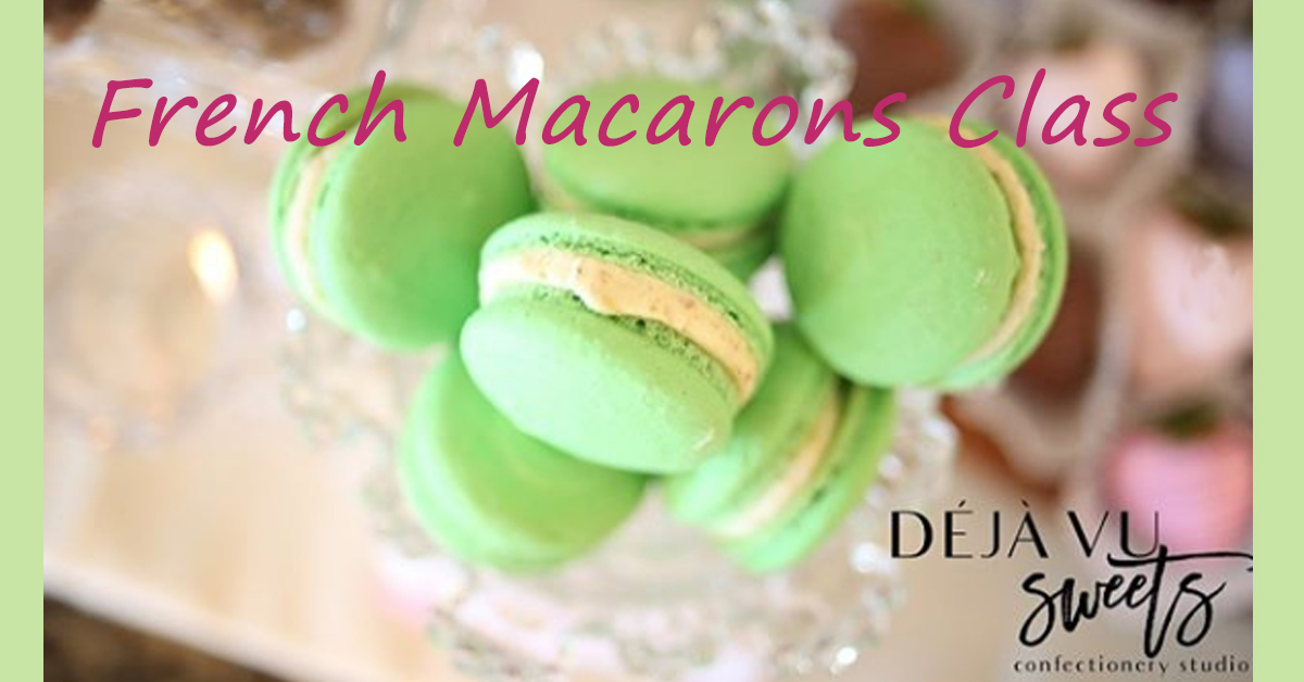 5-8pm: FRENCH MACARONS & FILLINGS